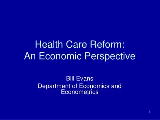 Health Care Reform: An Economic Perspective