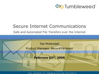 Secure Internet Communications Safe and Automated File Transfers over the Internet