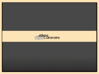 Allens Caravans - Caravan Holiday Homes & Parks