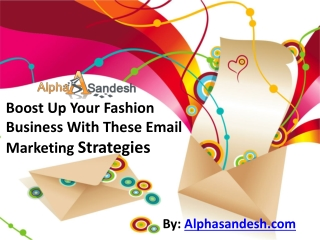 Boost Up Your Fashion Business With These Email  Strategies