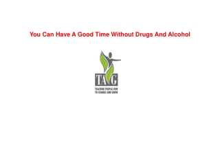 You Can Have A Good Time Without Drugs And Alcohol