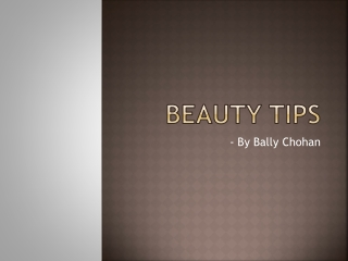 Beauty tips - By Bally Chohan