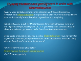 Enjoying vacations and getting teeth in order with Ukdentalt