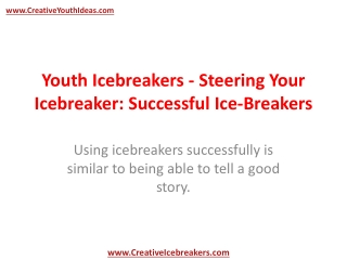 Youth Icebreakers - Steering Your Icebreaker: Successful Ice