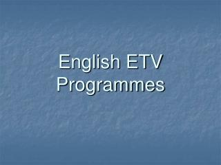 English ETV Programmes