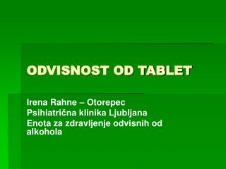 ODVISNOST OD TABLET