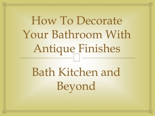 How To Decorate Your Bathroom with Antique Finished