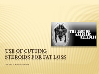 Use of Cutting Steroids for Fat Loss