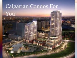 Calgarian Condos For You