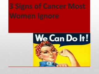 3 signs of cancer most women ignore..