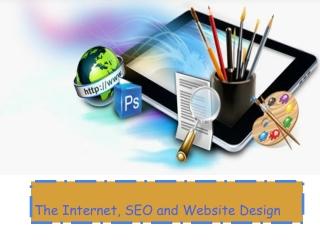 The Internet, SEO and Website Design