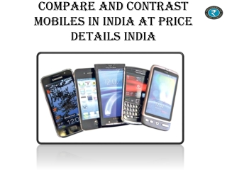 Compare And Contrast Mobiles In India At Price