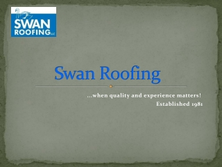 Swan roofing a good residential roof repair company in your