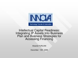 Intellectual Capital Readiness: Integrating IP Assets Into Business Plan and Business Strategies for Accessing Financing