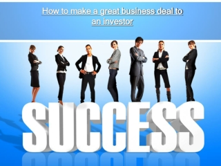 How to make a great business deal to an investor
