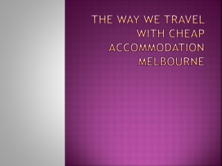 The way we travel with cheap accommodation Melbourne