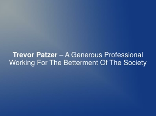 Trevor Patzer – A Generous Professional Working For The Bett