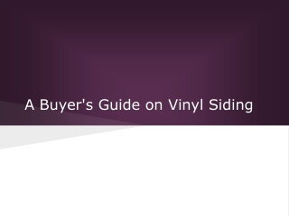 A Buyer's Guide on Vinyl Siding