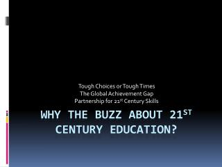 Why the Buzz about 21 st  century education?