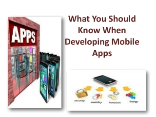 What You Should Know When Developing Mobile Apps