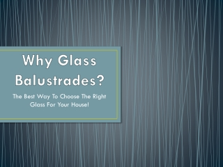 Why Glass Balustrades?
