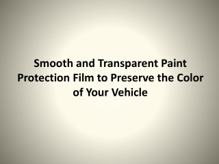 Smooth and Transparent Paint Protection Film to Preserve the