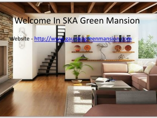 Gaur SKA Green Mansion - 9582647963