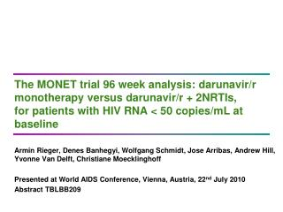 The MONET trial 96 week analysis: darunavir/r monotherapy versus darunavir/r + 2NRTIs,  for patients with HIV RNA < 5