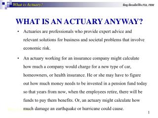 WHAT IS AN ACTUARY ANYWA Y?