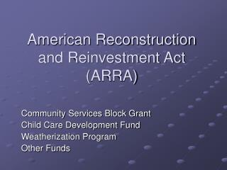 American Reconstruction and Reinvestment Act (ARRA)