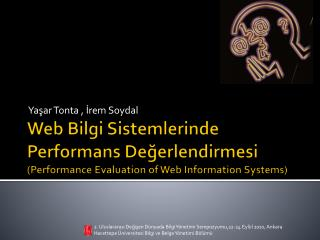 Web Bilgi Sistemlerinde Performans De?erlendirmesi ( Performance Evaluation of Web Information Systems )