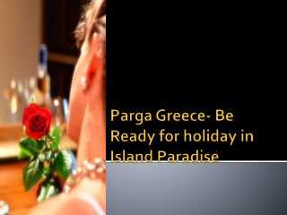 Parga Greece- Be Ready for holiday in Island Paradise