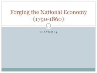 Forging the National Economy (1790-1860)