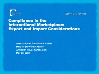 Compliance in the International Marketplace: Export and Import Considerations