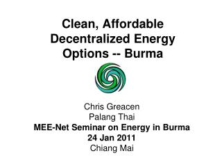Clean, Affordable Decentralized Energy Options -- Burma
