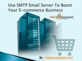 Use SMTP Email Server To Boost Your E-commerce Business