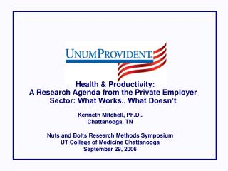 Health & Productivity:  A Research Agenda from the Private Employer Sector: What Works.. What Doesn't