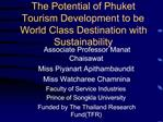 The Potential of Phuket Tourism Development to be World Class Destination with Sustainability