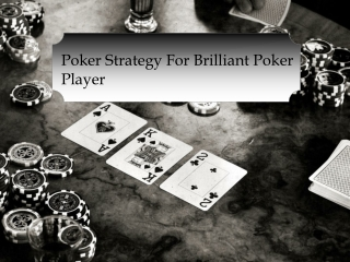 Poker Strategy For Brilliant Poker Player