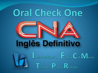 CNA INTER ONE - Oral Check One
