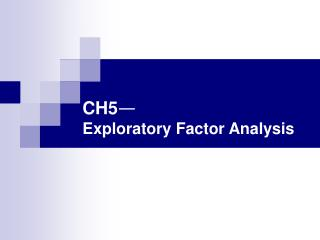 CH5 — Exploratory Factor Analysis