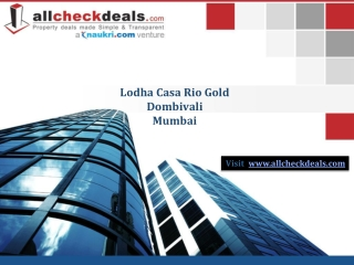 Lodha Comes With Casa Rio Gold In Mumbai @9555666555