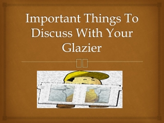 Important Things To Discuss With Your Glazier