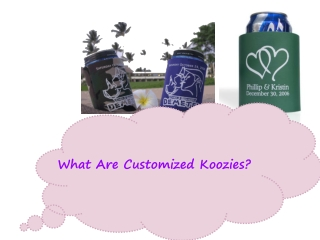 What Are Customized Koozies
