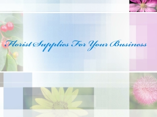 Florist Supplies For Your Business