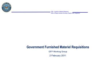 Government Furnished Materiel Requisitions GFP Working Group 2 February 2011