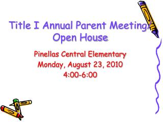 Title I Annual Parent Meeting/ Open House