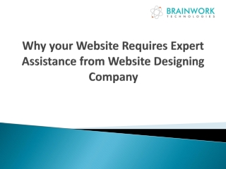 Why your Website Requires Expert Assistance from Website Des
