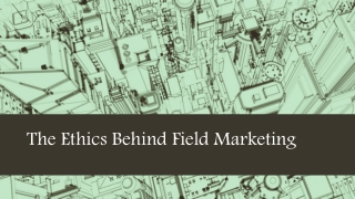The Ethics Behind Field Marketing