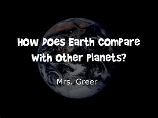 How Does Earth Compare With Other Planets?